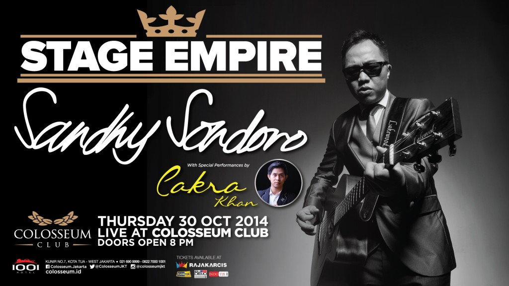 Stage Empire: Sandhy Sandoro with Cakra Khan