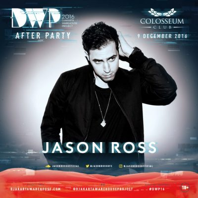 Colosseum Club Jakarta Event - AFTER PARTY DWP 2016 – JASON ROSS