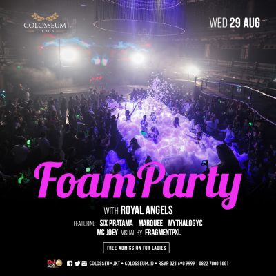 Colosseum Jakarta Event - FOAM PARTY
